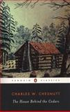The House Behind the Cedars, Charles W. Chesnutt, 0140186859