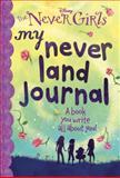 My Never Land Journal (Disney: the Never Girls), RH Disney Staff, 0553496859