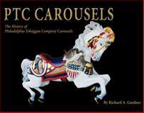 PTC Carousels, Richard A. Gardner, 0982546858