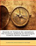Séances et Travaux de L'Académie des Sciences Morales et Politiques, Compte Rendu, Académie Des Sci Morales Et Politiques, 1141906856