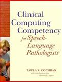 Clinical Computing Competency for Speech-Language Pathologists, Cochran, Paula S., 1557666857