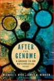 After the Genome : A Language for Our Biotechnological Future, , 1602586853