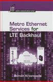 LTE Backhaul for Metropolitan Networks, Krzanowski, Roman, 1608076857