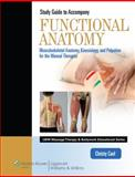Functional Anatomy : Musculoskeletal Anatomy, Kinesiology, and Palpation for Manual Therapists, Cael, Christy J., 1609136853