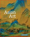 Asian Art Plus MySearchLab with Pearson EText -- Access Card Package, Neave, Dorinda and Blanchard, Lara C. W., 020599685X
