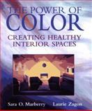 The Power of Color : Creating Healthy Interior Spaces, Marberry, Sara O. and Zagon, Laurie, 0471076856