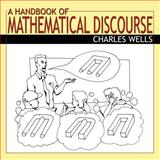 A Handbook of Mathematical Discourse, Wells, Charles, 0741416859