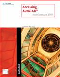 Accessing AutoCAD Architecture 2011, Wyatt, William G., 1111126852