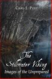 The Stillwater Viking : Images of the Unprepared, Post, Carl J., 1424136857