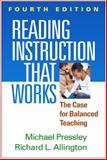Reading Instruction That Works, Fourth Edition : The Case for Balanced Teaching, Pressley, Michael and Allington, Richard L., 1462516858