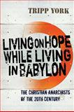 Living on Hope While Living in Babylon, Tripp York, 1556356854