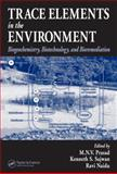Trace Elements in the Environment : Biogeochemistry, Biotechnology, and Bioremediation, , 1566706858