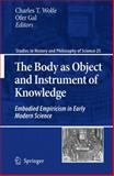 The Body as Object and Instrument of Knowledge : Embodied Empiricism in Early Modern Science, , 9048136857