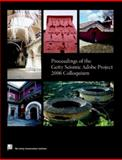 Proceedings of the Getty Seismic Adobe Project 2006 Colloquium, , 0982766858