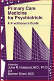 Primary Care Medicine for Psychiatrists : A Practitioner's Guide, , 1461376858