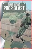 Time in the Prop Blast, Emmet D. Edwards, 1491836857