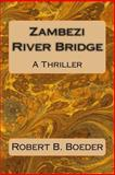 Zambezi River Bridge, Robert Boeder, 1495276856