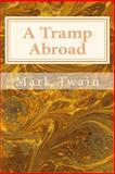A Tramp Abroad, Mark Twain, 1495416852