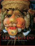 Arcimboldo : Visual Jokes, Natural History, and Still-Life Painting, Kaufmann, Thomas DaCosta, 0226426866