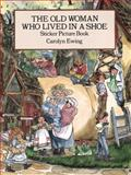 The Old Woman Who Lived in a Shoe, Carolyn Ewing, 048628686X