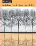 Building Family Practice Skills : Methods, Strategies, and Tools, Ragg, D. Mark, 0534556868