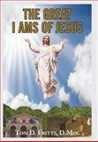 The Great I Ams of Jesus, Tom D. Fritts D. Min., 146270686X