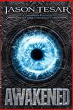 Combined Edition: the Awakened Books One Through Three, Jason Tesar, 1481066862