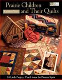Prairie Children and Their Quilts, Kathleen Tracy, 1564776867
