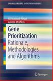 Gene Prioritization : Rationale, Methodologies and Algorithms, Masoudi-Nejad, Ali and Meshkin, Alireza, 3319046861