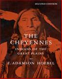 The Cheyennes : Indians of the Great Plains, Hoebel, E. Adamson, 0030226864