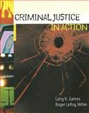 Criminal Justice in Action, Larry K. Gaines and Roger LeRoy Miller, 0495186864