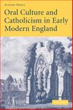 Oral Culture and Catholicism in Early Modern England, Shell, Alison, 052112686X