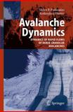 Avalanche Dynamics : Dynamics of Rapid Flows of Dense Granular Avalanches, Hutter, Kolumban and Pudasaini, Shiva P., 3540326863