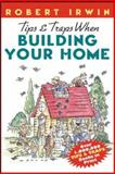 Tips and Traps When Building Your Home, Robert Irwin, 007135686X