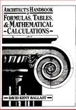 Architect's Handbook of Formulas, Tables and Mathematical Calculations, Ballast, David K., 0130446866