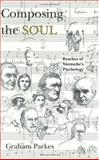 Composing the Soul : Reaches of Nietzsche's Psychology, Parkes, Graham, 0226646866