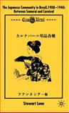 The Japanese Community in Brazil, 1908-1940 : Between Samurai and Carnival, Lone, Stewart, 0333636864
