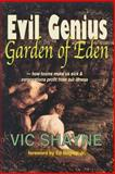 Evil Genius in the Garden of Eden, Vic Shayne, 0595306861