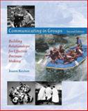 Communicating in Groups : Building Relationships for Effective Decision Making, Keyton, Joann, 076742686X