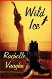 Wild Ice, Rachelle Vaughn, 1495216861