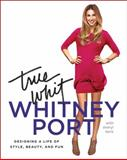 True Whit, Whitney Port and Sheryl Berk, 0061996866