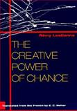 The Creative Power of Chance, Neher, E. C. and Lestienne, Remy, 0252066863