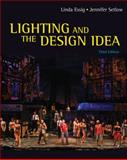 Lighting and the Design Idea, Essig, Linda and Setlow, Jennifer, 1111836868