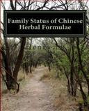 Family Status of Chinese Herbal Formulae, Henry Lu, 1482336863