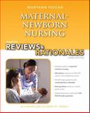 Maternal-Newborn Nursing : Reviews and Rationales, Hogan, MaryAnn, 0132956861