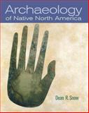 Archaeology of Native North America, Snow, Dean R., 013615686X