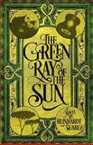 The Green Ray of the Sun, Reinhardt Suarez, 0692236864