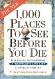 1,000 Places to See Before You Die, Patricia Schultz, 0761156860