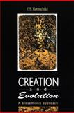 Creation and Evolution : A Biosemiotic Approach, Rothschild, F. S., 076580686X