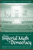 From Imperial Myth to Democracy : Japan's Two Constitutions, 1889-2002, Beer, Lawrence W. and Maki, John M., 0870816861